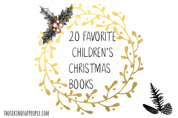 Our 20 Favorite Children S Christmas Books Those Kinds Of People