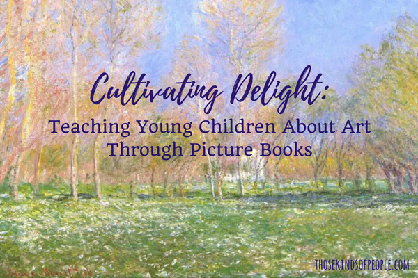 Cultivating Delight: Art Through Picture Books